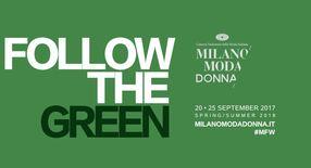 Follow the green - la moda sostenibile- sarà uno dei temi sviluppati  durante la settimana milanese della moda